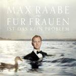 """Max Raabe Albumcover: """"Für Frauen ist das kein Problem"""" [Photocredit: Gregor Hohenberg]"""
