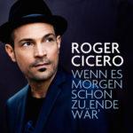 Roger_Cicero_Wenn_es_morgen_schon_zuende_waer-px400