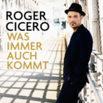 Roger_Cicero_Was_immer_auch_kommt-px400