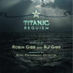 "Robin und RJ Gibb / Royal Philharmonic Orchestra ""Titanic Requiem"" CDCover"