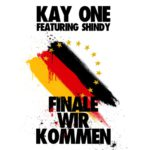 Kay-One-feat-Shindy-Finale-Wir-Kommen-SingleCD-Cover