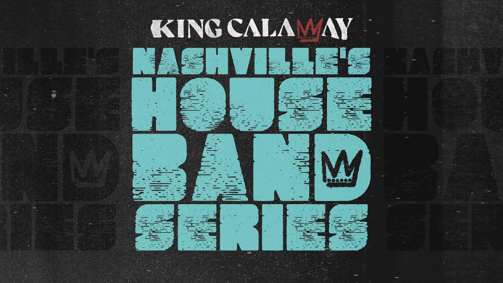 KingCalaway_NashvilleHouseBandSeries_Artwork-1000px